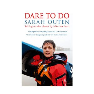 Sarah Outen Dare to Do