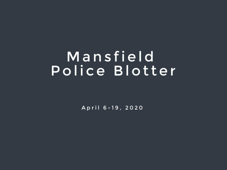 Mansfield Police Blotter April 2020