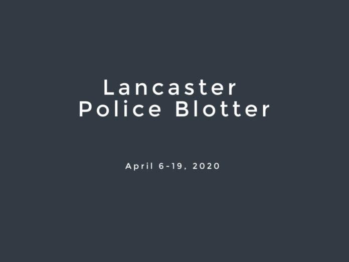Lancaster Police Blotter April 2020