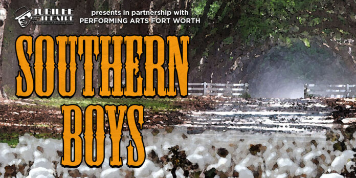 Southern Boys opens at Bass Hall July 29